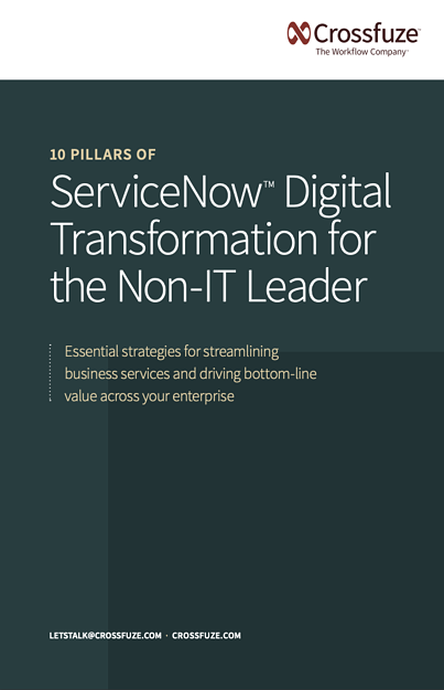 10 Pillars of ServiceNow Digital Transformation for the Non-IT Leader Image - Crossfuze
