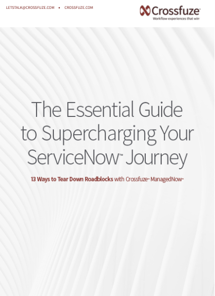 Supercharging Your ServiceNow Journey - Crossfuze
