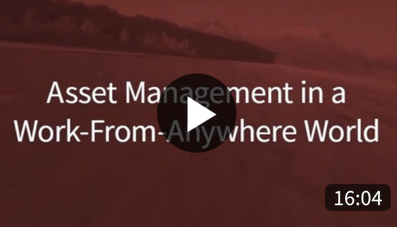 Asset Management in a Work-From-Anywhere World On-Demand Webinar