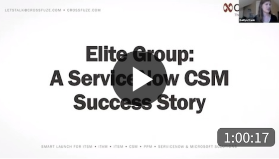 Elite Group - A ServiceNow CSM Success Story On-Demand Webinar
