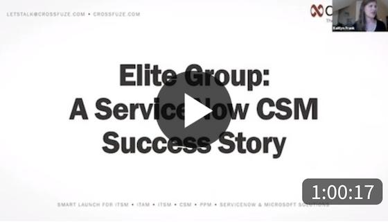 Elite Group - A ServiceNow CSM Success Story On-Demand Webinar